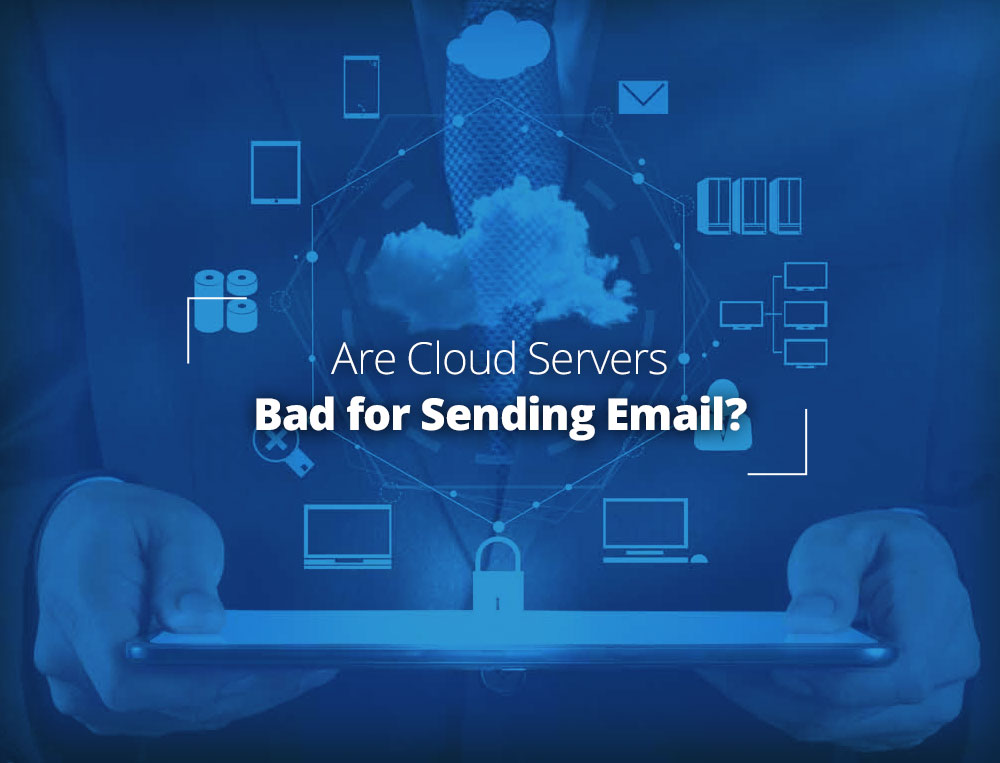 Cloud servers are bad for sending email