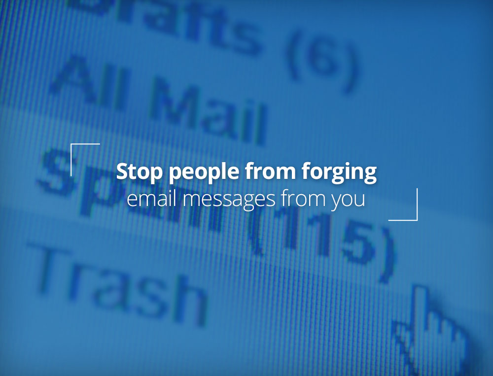 Stop people from forging email messages from you