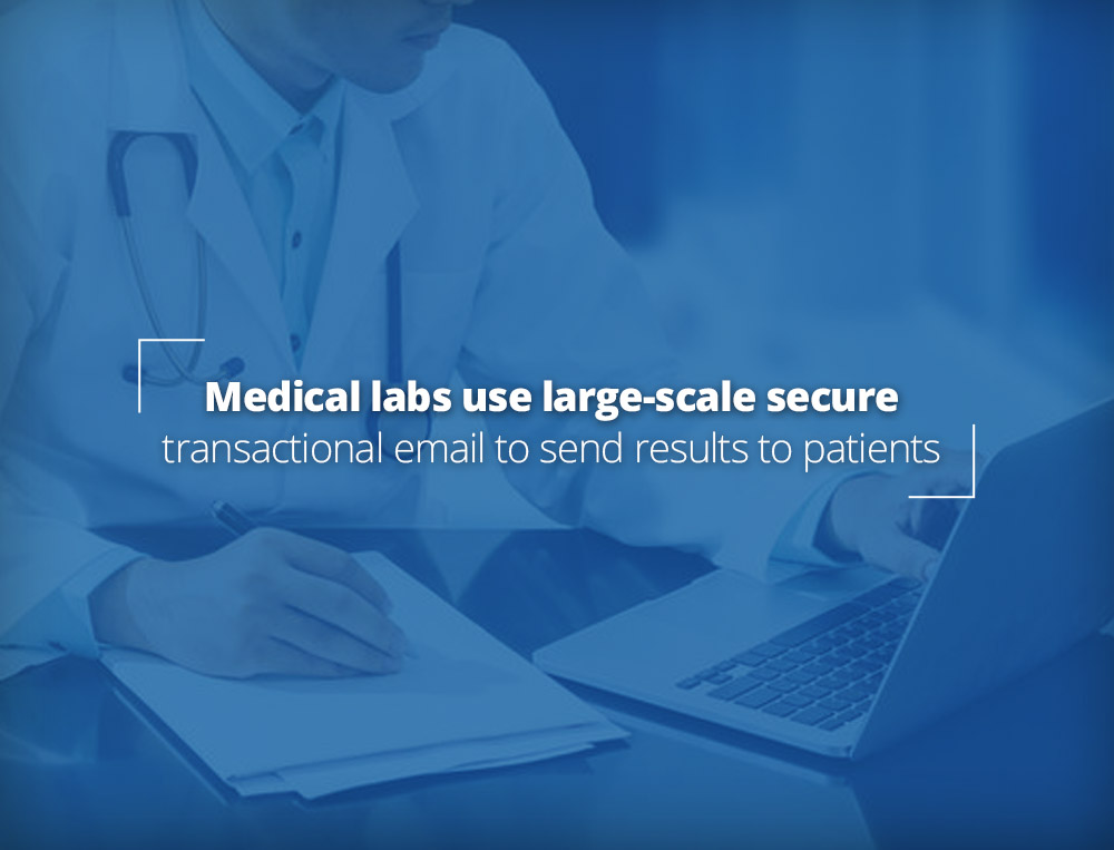 Medical labs use large scale secure email sending