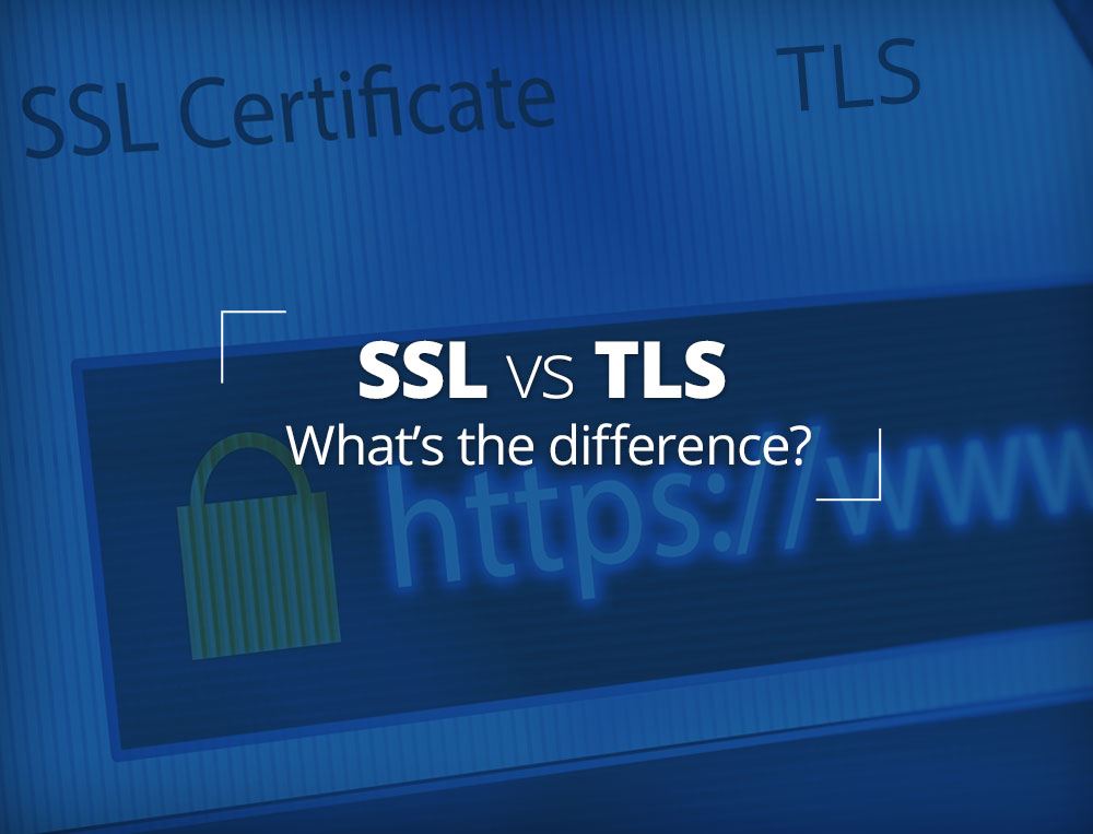 SSL versus TLS: What is the differenc?