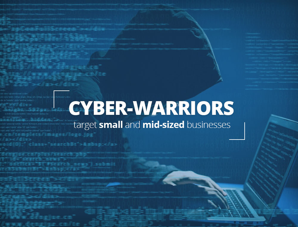 Cyber warriors target small and mid-sized businesses