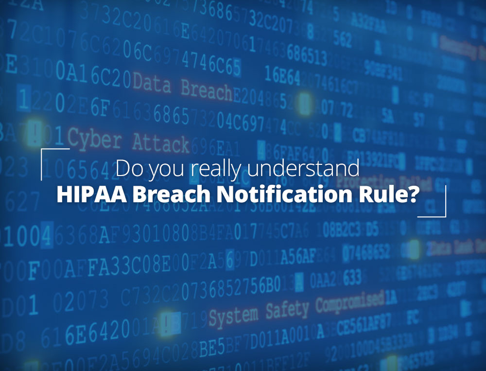 Do you understand the HIPAA breach notification rule?