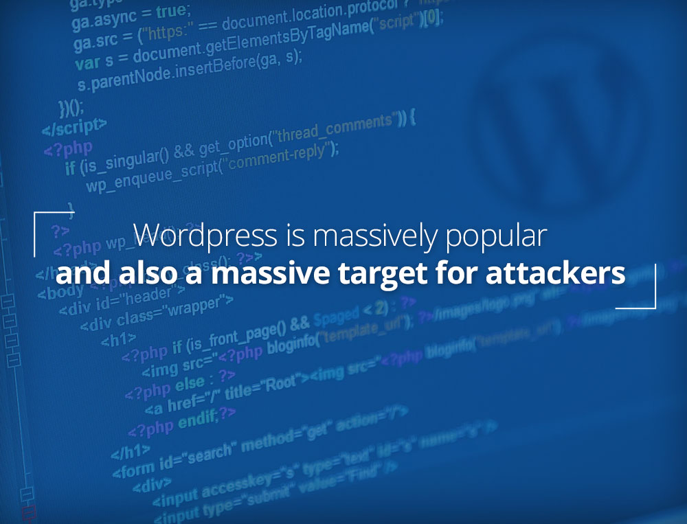 Wordpress is a massive target for hackers