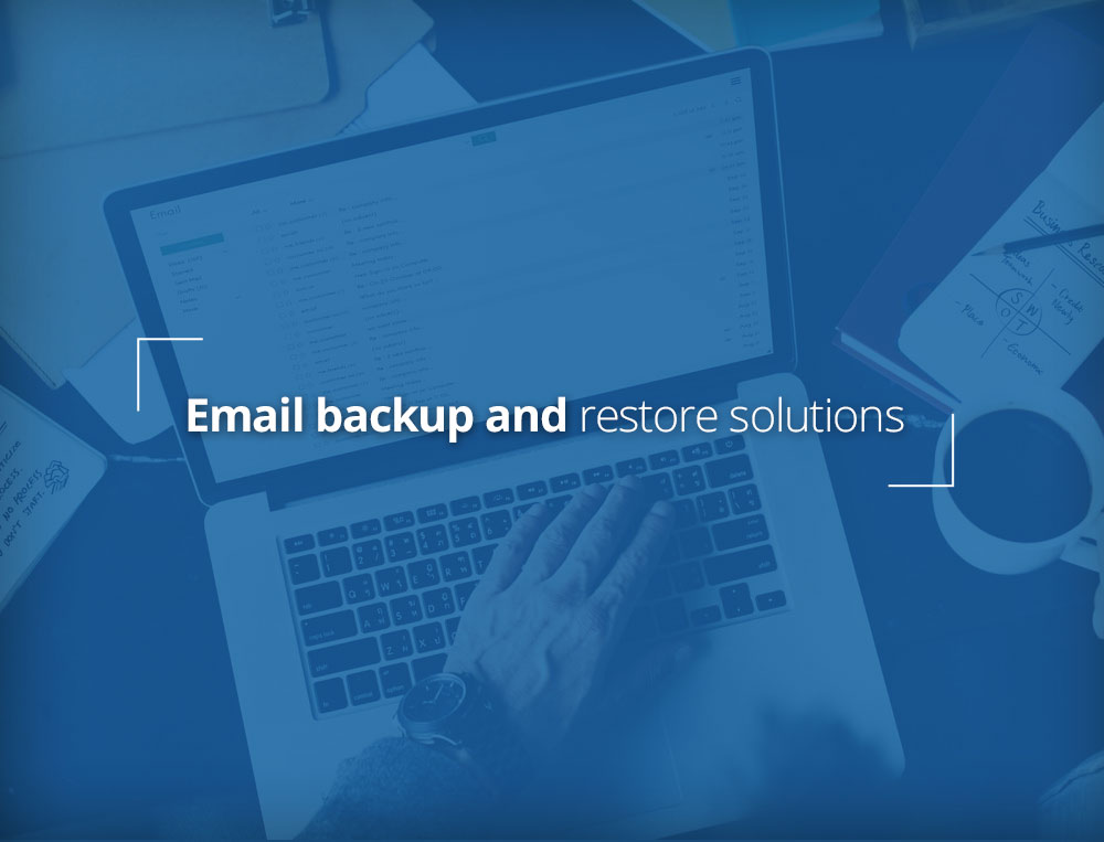 Email backup and restore solutions