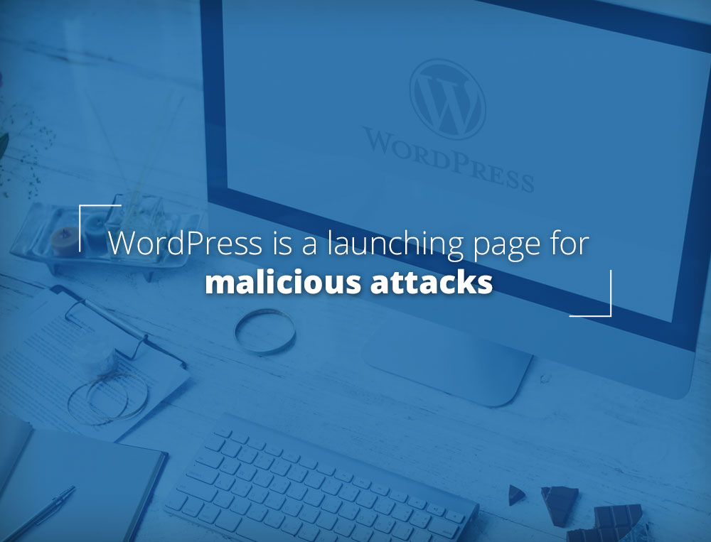 WordPress is a launching page for malicious attacks