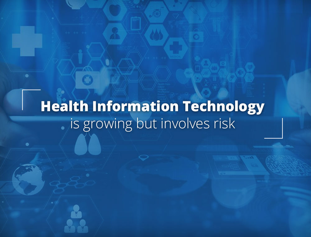Health Information Technology Involves Risk