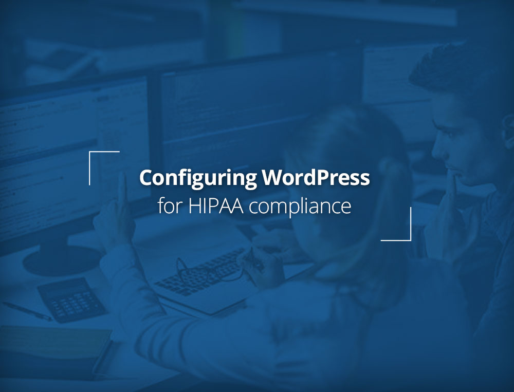 Configuring WordPress for HIPAA Compliance