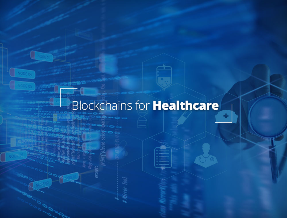 Blockchains for healthcare