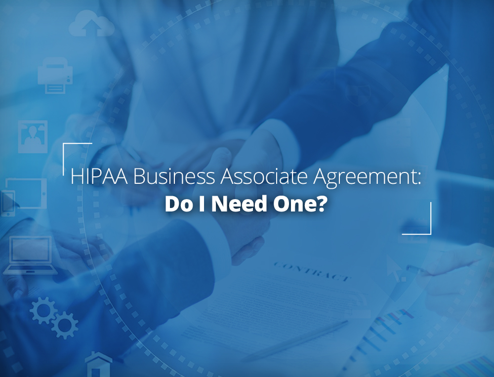 Business associate agreement do I need one?