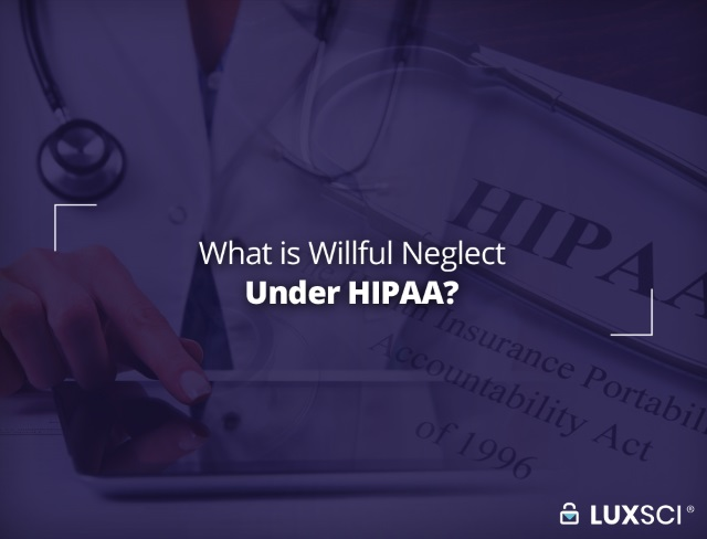 what is willful neglect HIPAA
