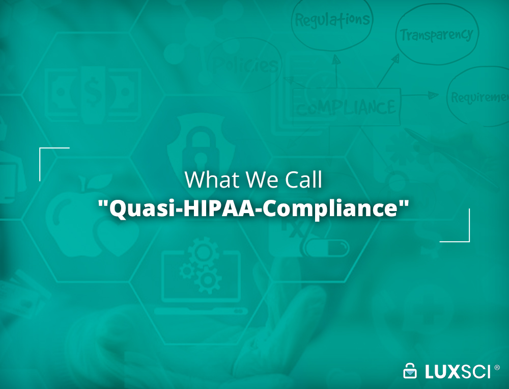 Quasi HIPAA-Compliance