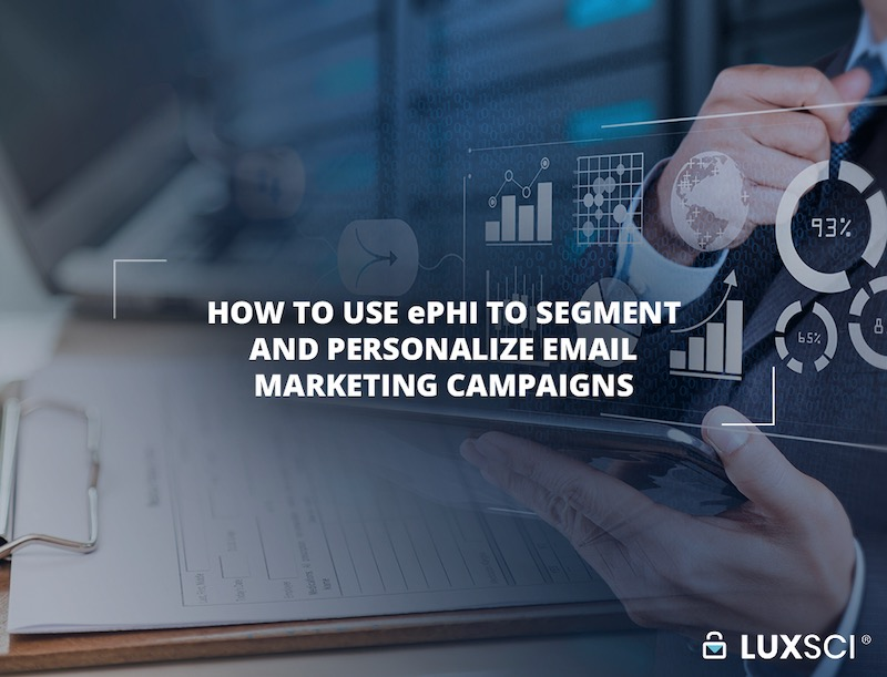 how to use ephi to segment and personalize emails