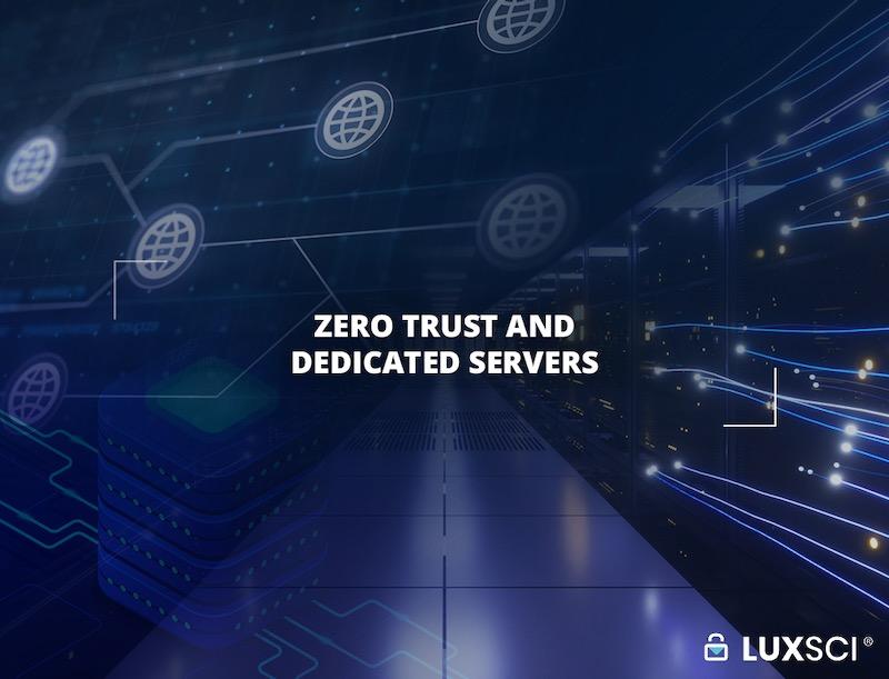 zero trust and dedicated servers